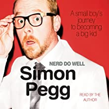 Nerd Do Well Audiobook by Simon Pegg Narrated by Simon Pegg
