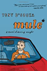 Mule: A Novel of Moving Weight