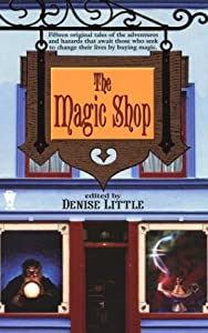 The Magic Shop by P.N. Elrod, Jody Lynn Nye, Josepha Sherman and Kristine Kathryn Rusch