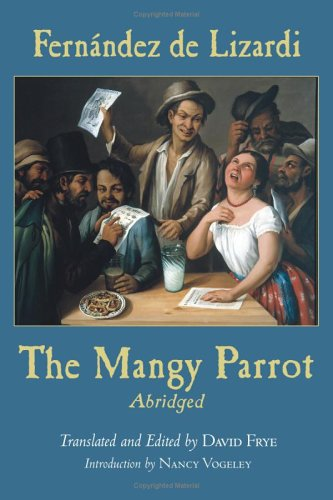 The Mangy Parrot: The Life And Times Of Periquillo...