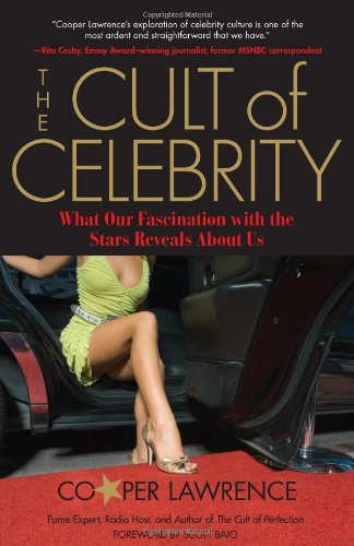 The Cult of Celebrity: What Our Fascination with the Stars Reveals About Us