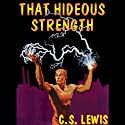 That Hideous Strength Audiobook by C.S. Lewis Narrated by Geoffrey Howard