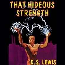 That Hideous Strength: Ransom Trilogy, Book 3 Audiobook by C.S. Lewis Narrated by Geoffrey Howard
