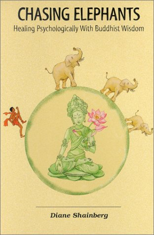 Chasing Elephants: Healing Psychologically With Buddhist Wisdom