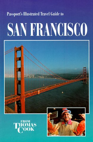 Passport's Illustrated Travel Guide to San Francisco (Passport's Illustrated Travel Guides from Thomas Cook)