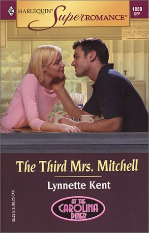 The Third Mrs. Mitchell: At the Carolina Diner (Harlequin Superromance No. 1080), Lynnette Kent