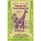 Tears of the Giraffe: A No. 1 Ladies' Detective Agency Novel (2) ~ Alexander Mccall Smith