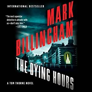 The Dying Hours: Thomas Thorne, Book 11 | [Mark Billingham]