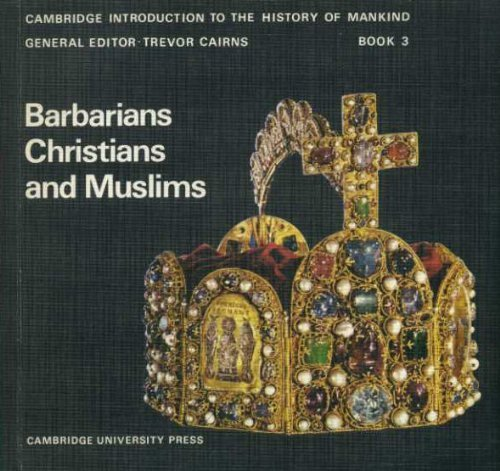 Barbarians, Christians and Muslims (Cambridge Introduction to World History)