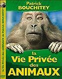 echange, troc Patrick Bouchitey : La vie privée des animaux