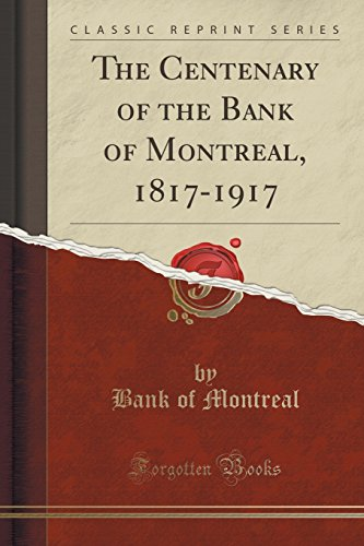 the-centenary-of-the-bank-of-montreal-1817-1917-classic-reprint