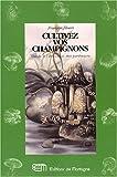 echange, troc Langlois Huard - Cultivez vos champignons