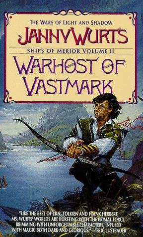 Warhost of Vastmark (Ships of Merior/Janny Wurts, Vol 2), Janny Wurts