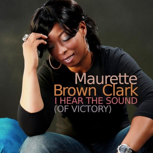 51S88v8JwxL Sunday Gospel! Maurette Brown Clark I Hear The Sound (Of Victory)