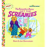 The Berenstain Bears Get the Screamies (Jellybean Books(R)) ~ Stan Berenstain