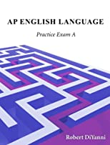 AP English Language and Composition Practice Exam A