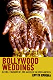 img - for Bollywood Weddings: Dating, Engagement, and Marriage in Hindu America book / textbook / text book
