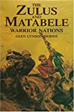 img - for The Zulus and Matabele: Warrior Nations book / textbook / text book
