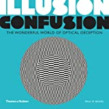 Paul M. Baars Illusion Confusion: The Wonderful World of Optical Deception