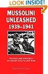 Mussolini Unleashed, 1939-1941: Polit...