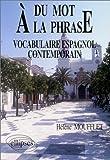 echange, troc Hélène Moufflet - Du mot à la phrase: Vocabulaire espagnol contemporain