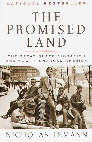 The Promised Land: The Great Black Migration and How It Changed America, NICHOLAS LEMANN