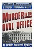 Murder in the Oval Office (031202259X) by Elliott Roosevelt