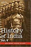 img - for HISTORY OF INDIA, in nine volumes: Vol. V - The Mohammedan Period as Described by its Own Historians book / textbook / text book