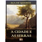 A Cidade e as Serras - Eça de Queiroz [Ilustrado] [Com Notas]