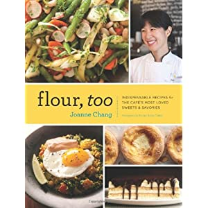 Cheap Best Flour, Too: Indispensable Recipes for the Cafe's Most Loved Sweets & Savories: Joanne Chang, Michael Harlan Turkell: 9781452106144 Best Prices Low Price Cost images