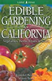 Edible Gardening for California: Vegetables, Herbs, Fruits & Seeds