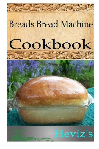 Breads Bread Machine by Heviz's