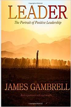 Leader: The Portrait Of Positive Leadership