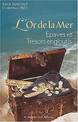 L'or de la mer : épaves et trésors engloutis