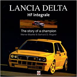Lancia Delta HF Integrale: The story of a champion: Werner Blaettel