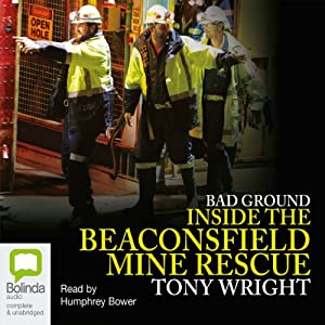Bad Ground: Inside the Beaconsfield Mine Rescue | [Wright Wright]