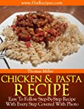Chicken And Pasta Recipe: Step-By-Step Photo Recipe