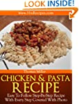 Chicken And Pasta Recipe: Step-By-Ste...
