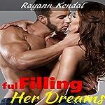 fulFilling Her Dreams | Rayann Kendal