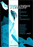 echange, troc Collectif - Le Temps, l'espace et l'évolutif, Science du traitement informatique, tome 2