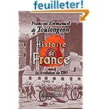 Histoire de France depuis la révolution de 1789: Écrite d'après les mémoires et manuscrits contemporains, recueillis...