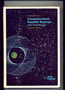 Literature survey of communication satellite systems and technology Jurgen Hannes Wilhelm Unger