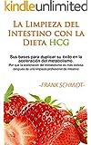 La Limpieza del Intestino con la Dieta HCG: Sus bases para duplicar su �xito en la aceleraci�n del metabolismo. Por qu� la aceleraci�n del metabolsimo ... exitosa despu�s de una limpieza profesiona