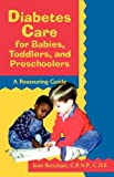 img - for Diabetes Care for Babies, Toddlers, and Preschoolers: A Reassuring Guide book / textbook / text book