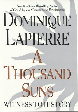 Thousand Suns : Witness to History, DOMINIQUE LAPIERRE