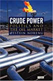 img - for Crude Power: Politics and the Oil Market book / textbook / text book