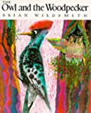 The Owl and the Woodpecker (0192722557) by Wildsmith, Brian