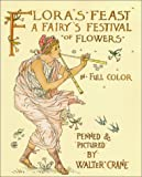 Flora's Feast: A Fairy's Festival of Flowers (0486418588) by Crane, Walter