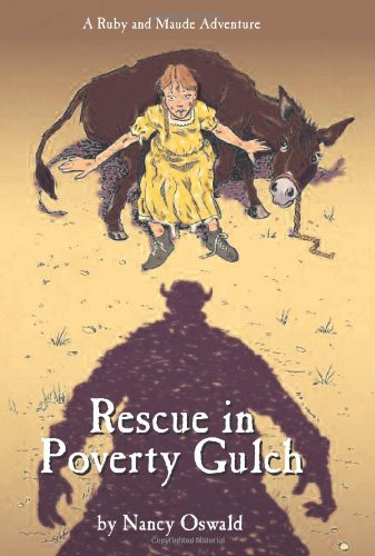 Rescue in Poverty Gulch (Ruby and Maude Adventure): Nancy Oswald: 9780865411371: Amazon.com: Books