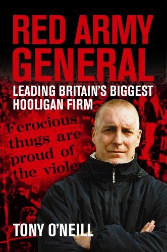 Red Army General: Leading Britain's Biggest Hooligan Gang